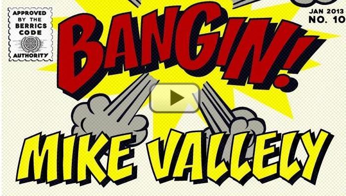 Mike V Bangin
